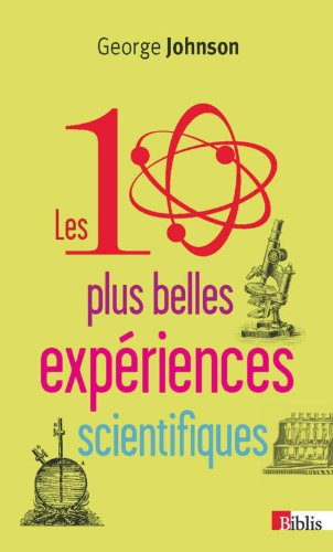10 plus belles expériences scientifiques: Johnson, George