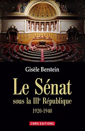 9782271079794: Le S�nat sous la IIIe R�publique : 1920-1940