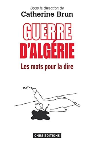 Guerre d'Algérie : les mots pour le dire: C. (Mme) Le Brun, Catherine Brun