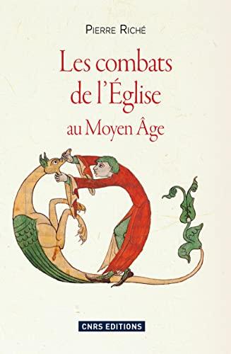 Les combats de l'Eglise au Moyen Age: Pierre Riché