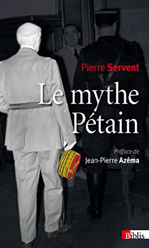 Mythe Pétain (Le): Servent, Pierre