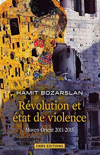 Révolution et état de violence : Moyen-Orient 2011-2015
