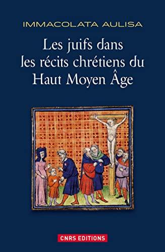 9782271082244: Les juifs dans les récits chrétiens du Haut Moyen Age