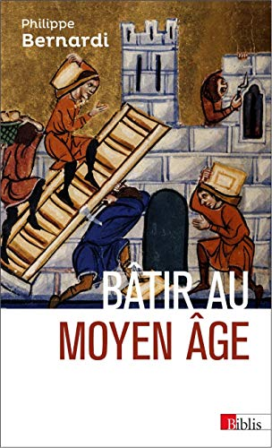 9782271082558: Bâtir au Moyen-Age : XIIIe-milieu XVIe siècle