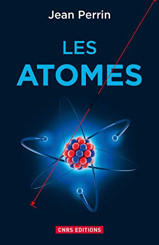 Atomes (Les): Perrin, Jean