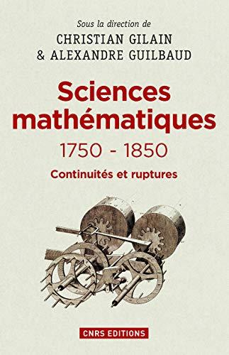 9782271082954: Sciences mathématiques 1750-1850 : Continuités et ruptures