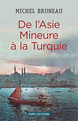 De l'Asie mineure à la Turquie: Michel, Bruneau