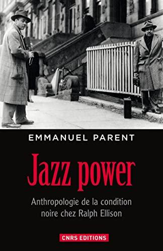 9782271085948: jazz power : anthropologie de la condition noire chez Ralph Ellison