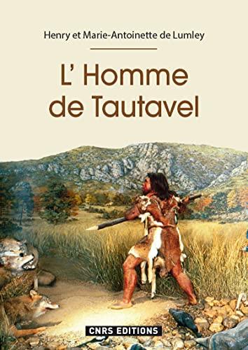 9782271085955: L'Homme de Tautavel : 600 000 années dans la Caune de l'Arago