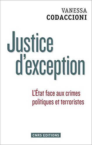 JUSTICE D EXCEPTION L ETAT FACE AUX CRIM: CODACCIONI VANESSA