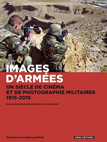9782271085993: images d'armées ; un siècle de cinéma et de photographie militaires, 1915-2015