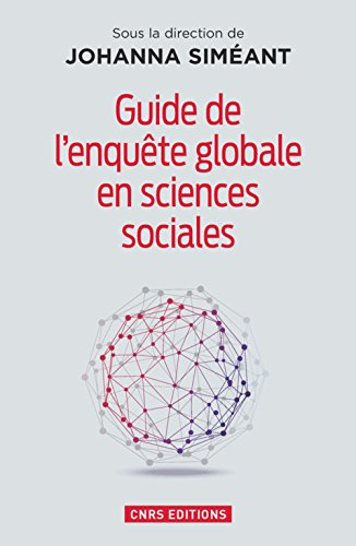 Guide de l'enquête globale en sciences sociales: Sim�ant, Johanna