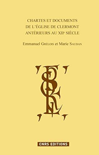 Chartes et documents de l'église de Clermont antérieurs au XIIe siècle: ...