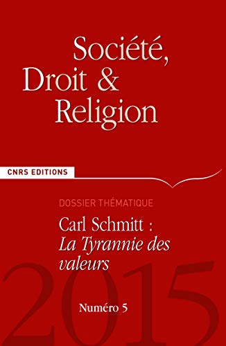 9782271086792: Societe, Droit et Religion N 5 - Carl Schmitt : la Tyrannie des Valeurs