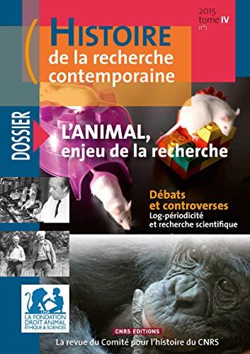 9782271086808: Histoire de la Recherche Contemporaine 2015 T4 - l'Animal, Enjeu de la Recherche