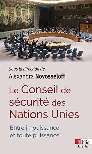 9782271086846: Le Conseil de sécurité des Nations Unies. Entre puissance et toute puissance