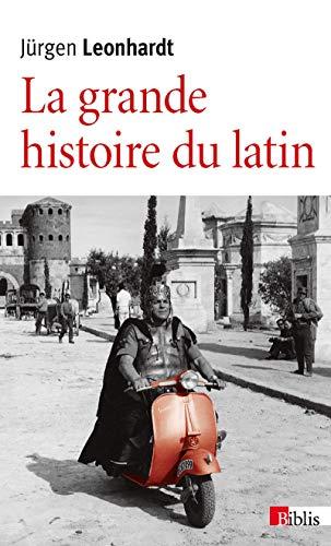 GRANDE HISTOIRE DU LATIN -LA-: LEONHARDT JURGEN