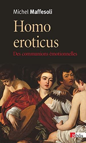 9782271086976: Homo eroticus. Des communications émotionnelles