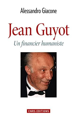 JEAN GUYOT UN FINANCIER HUMANISTE: GIACONE ALESSANDRO