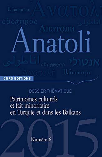 9782271087614: Anatoli 6 - Patrimoines Culturels et Fait Minoritaire en Turquie et Dans les Balkans