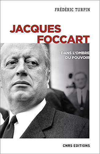 Jacques Foccart : Dans l'ombre du pouvoir: TURPIN ( Frédéric )
