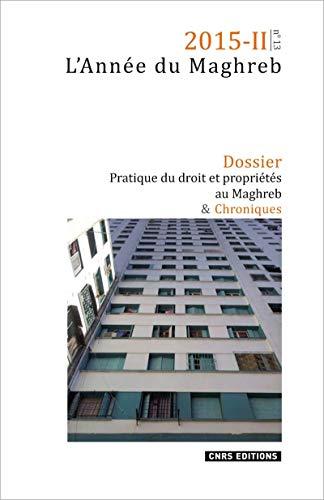 9782271088314: Annee du Maghreb 2015-2 N 13 : Pratique du Droit et Proprietes au Maghreb (l')