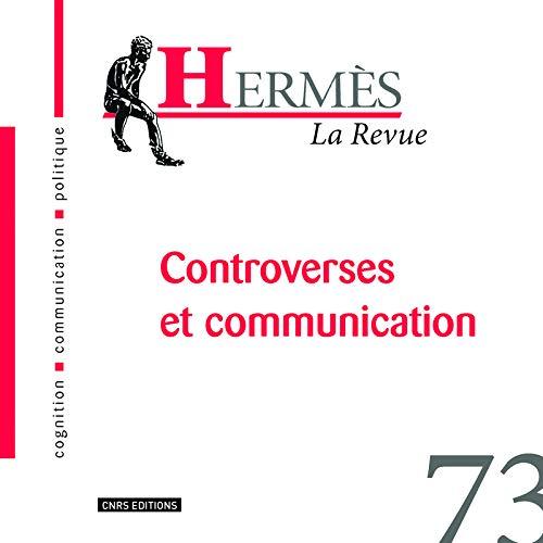 Hermes 73 -Controverses et Communication: Wolton Dominique (Di