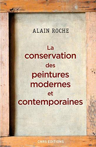 CONSERVATION DES PEINTURES MODERNES ET C: ROCHE ALAIN