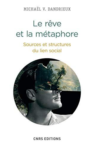 Rêve et la métaphore (Le): Dandrieux, Micha�l V.