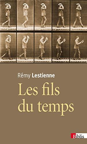 Fils du temps (Les): Lestienne, R�my