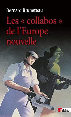 Collabos de l'Europe nouvelle: Bruneteau, Bernard