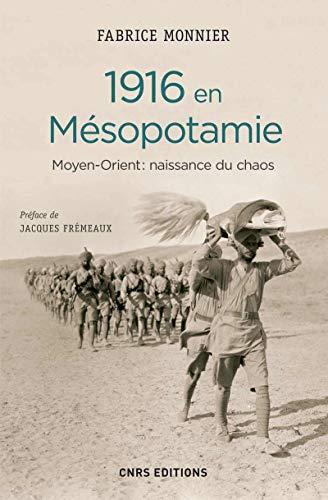 1916 en Mésopotamie: Monnier, Fabrice