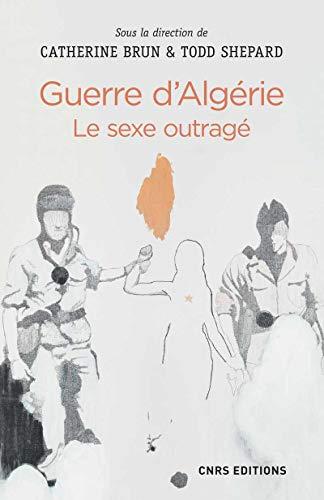9782271093394: Sexe, la Violence et la Guerre d'Algérie (le)