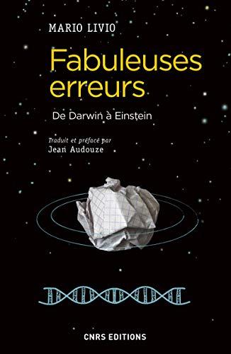 9782271094018: Fabuleuses erreurs - De Darwin à Einstein