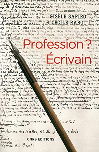 Profession ? Ecrivain (Société) (French Edition): Sapiro, Gisèle; Rabot,