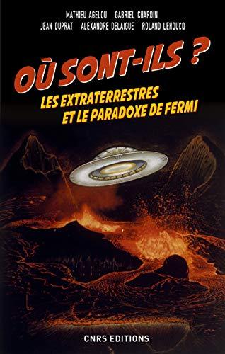9782271116376: Où sont-ils ? Les extraterrestres et le paradoxe de Fermi