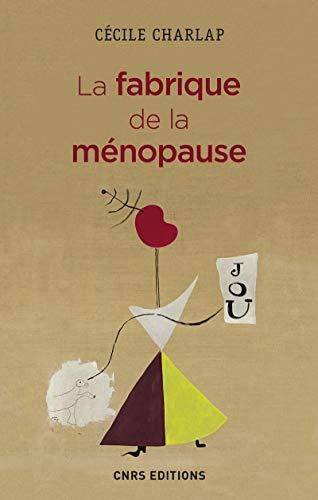9782271121516: La fabrique de la ménopause