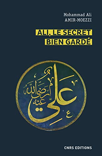 Ali, le secret bien gardé - Figures: Amir-Moezzi, Mohammad-Ali