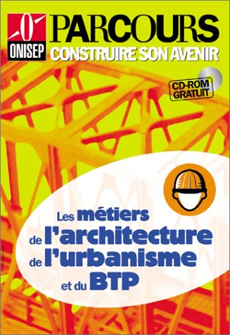 9782273002370: Parcours, num�ro 25 : Les m�tiers de l'architecture, de l'urbanisme et du BTP (+ CD-Rom)