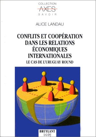 CONFLITS ET COOPERATIONS DANS LES RELATIONS ECONOMIQUES: Landau, Alice