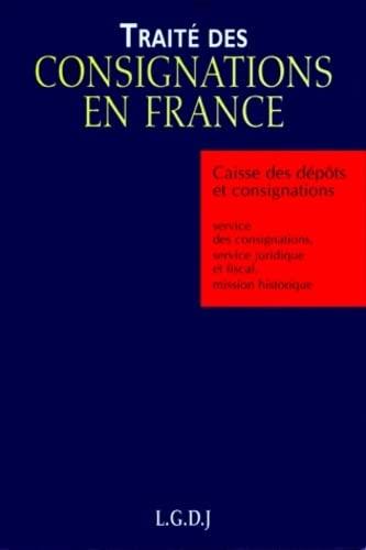 Traité des consignations en France: Caisse des Depots