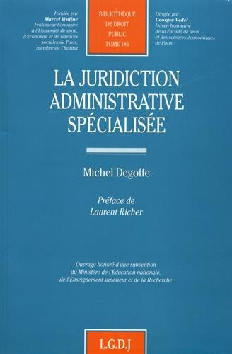 Juridiction adm.specialisee (French Edition): Michel Degoffe
