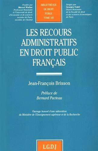 Les recours administratifs en droit public français: Contribution à l'é...