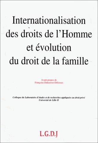 Internationalisation des droits de l'homme et evolution du droit de la famille: Actes des ...