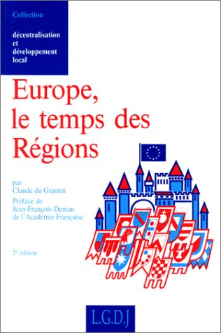 Europe, le temps des regions (French Edition): Claude Du Granrut