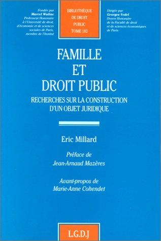 9782275002200: FAMILLE ET DROIT PUBLIC. Recherches sur la construction d'un objet juridique