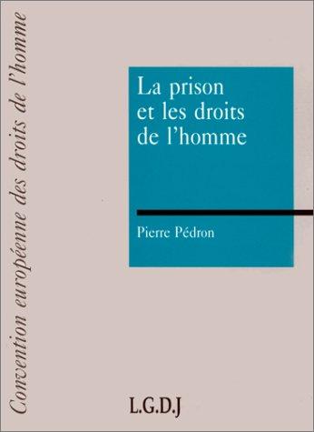 La prison et les droits de l'homme (French Edition): Pierre Pe?dron