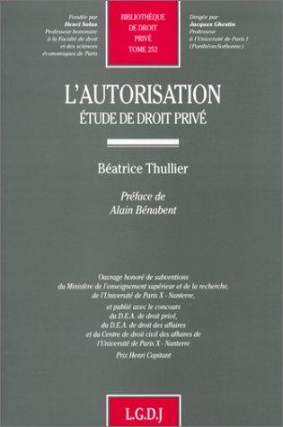 L'autorisation: Etude de droit prive (Bibliotheque de droit prive) (French Edition): Thullier,...