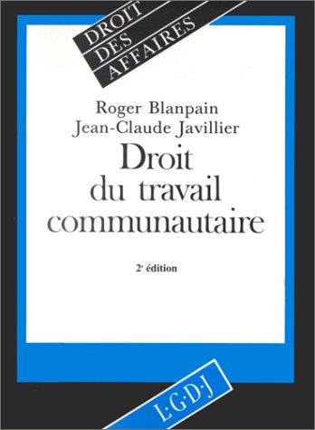 Droit du travail communautaire: Blanpain - Javillier