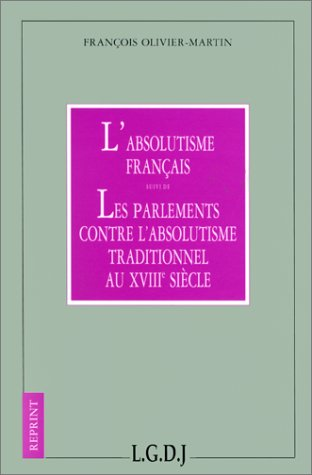 9782275002767: L'absolutisme fran�ais. Les parlements contre l'absolutisme